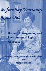 Transgender and Environmental Rights Advocate Joanna (Sister Mary Elizabeth) Clark